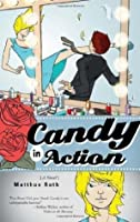 Candy in Action: A Novel