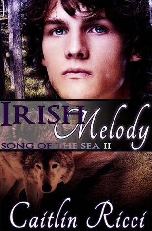 Irish Melody (Song of the Sea, #2)  by  Caitlin Ricci