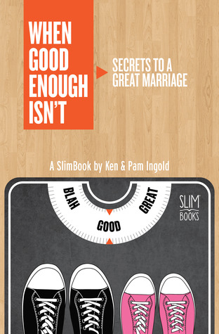 When Good Enough Isnt  by  Ken Ingold