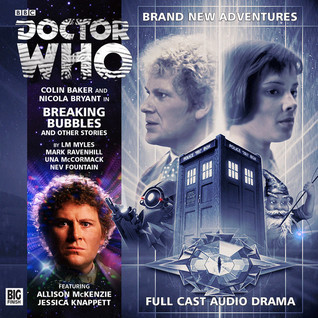 Doctor Who: Breaking Bubbles and Other Stories  by  L.M. Myles