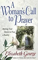 A Woman's Call to Prayer (George, Elizabeth (Insp))