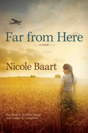 Far from Here  by  Nicole Baart