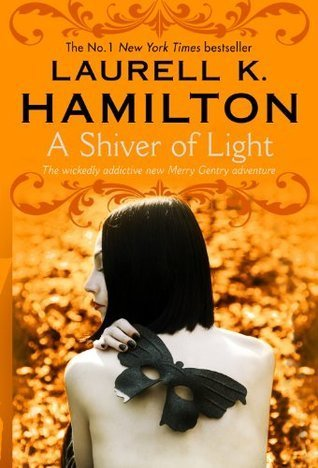 A Shiver of Light (Meredith Gentry, #9) Laurell K. Hamilton