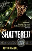 Shattered (Iron Druid Chronicles, #7)