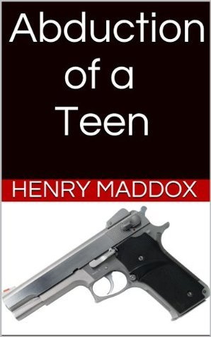 Abduction of a Teen Henry Maddox