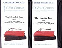 The Historical Jesus (The Great Courses, 1 and 2)