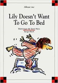 Lily Doesnt Want to Go to Bed  by  Dominique de Saint Mars