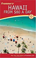 Frommer's Hawaii from $80 a Day (Frommer's $ A Day)