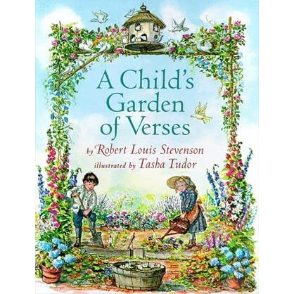 A Child 39 S Garden Of Verses By Robert Louis Stevenson Reviews Discussion Bookclubs Lists