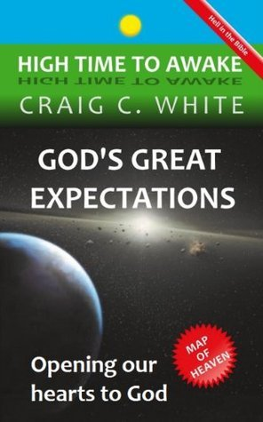 Gods Great Expectations  by  Craig C. White