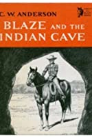 Blaze and the Indian Cave [A Billy and Blaze Book]