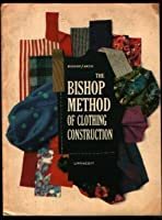 The Bishop Method of Clothing Construction