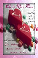 Life is More Than Candy Hearts (The Candy Collection)