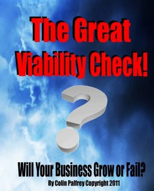 The Great Viability Check - Will Your Business Grow or Fail Colin Palfrey