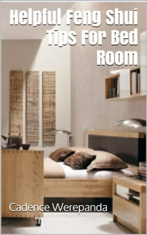 Helpful Feng Shui Tips For Bed Room Cadence Werepanda