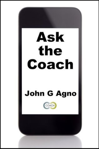 Ask the Coach John G Agno