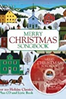 Merry Christmas Songbook (over 100 Holiday Classics Plus CD and Lyric Booklet)