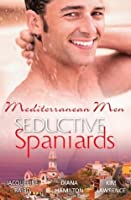 Mediterranean Men: Seductive Spaniards: At the Spaniard's Pleasure / The Spaniard's Woman / Mistress: Pregnant by the Spanish Billionaire