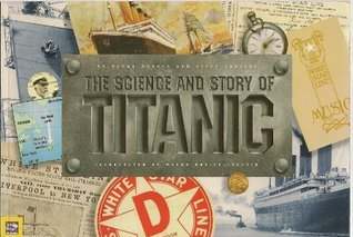 The Science and Story of Titanic  by  Steve Santini