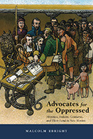 Advocates for the Oppressed: Hispanos, Indians, Genizaros, and Their Land in New Mexico Malcolm Ebright