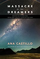 Massacre of the Dreamers: Essays on Xicanisma. 20th Anniversary Updated Edition.