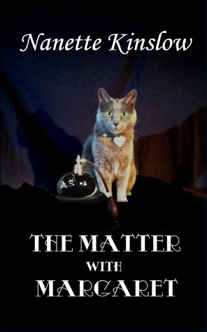 The Matter with Margaret  by  Nanette Kinslow