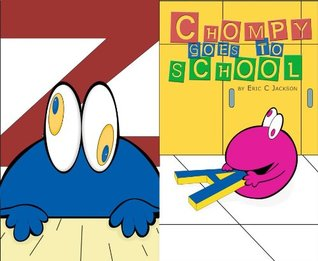 Chompy Goes to School  by  Eric C Jackson