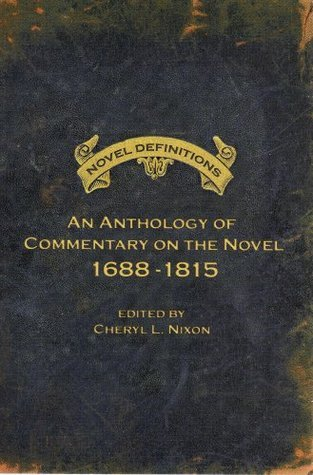 Novel Definitions: An Anthology of Commentary on the Novel, 1688-1815 Cheryl L. Nixon