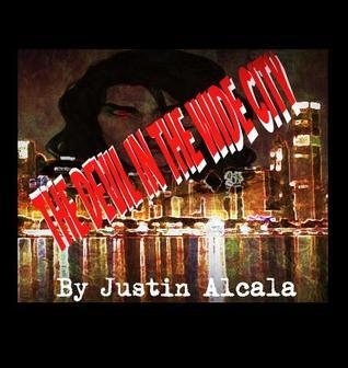 The Devil in the Wide City  by  Justin Alcala
