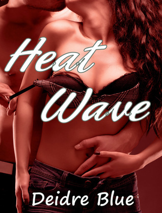 Heat Wave  by  Deidre Blue