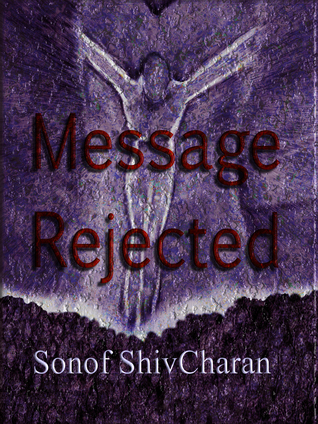 Message Rejected  by  Sonof Shiv Charan