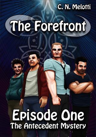 The Antecedent Mystery- Episode 1 (The Forefront Series)  by  C. N. Melotti