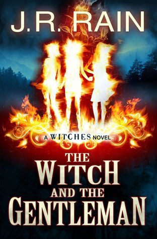 The Witch and the Gentleman (The Witches Series: Book 1) J.R. Rain
