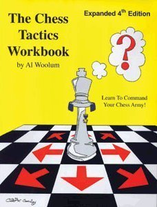 The Chess Tactics Workbook: Expanded 4th Edition Al Woolum