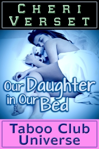 Our Daughter in Our Bed  by  Cheri Verset
