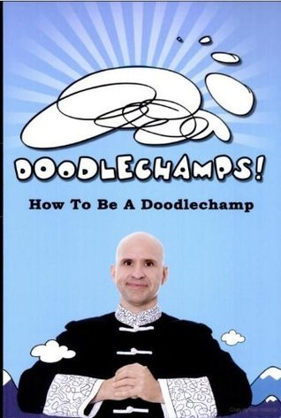 DOODLECHAMPS! How To Be A Doodlechamp  by  Oistein Kristiansen