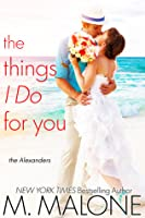 The Things I Do for You (The Alexanders, #2)