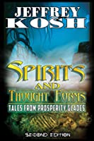 Spirits and Thought Forms: Tales from Prosperity Glades