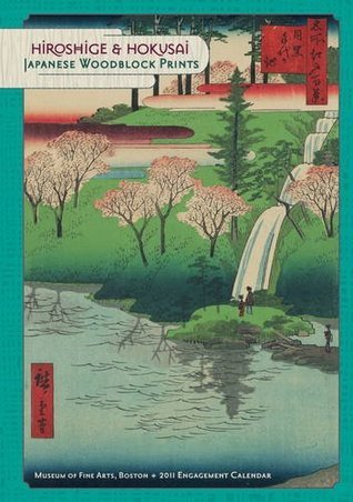 Hiroshige and Hokusai: Japanese Woodblock Print 2011 Engagement Calendar  by  Museum of Fine Arts