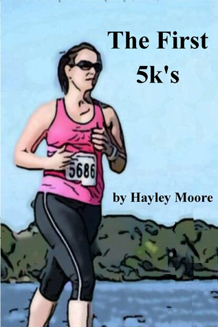 The First 5ks  by  Hayley Moore