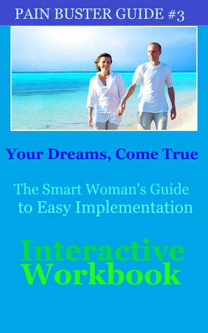 Your Dreams, Come True: The Smart Woman's Guide to Easy Implementation  by  Glenda Shenkal