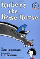 Robert the Rose Horse (I Can Read it All By Myself Beginner Books)