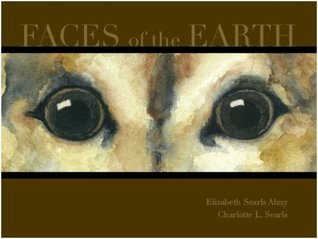 Faces of the Earth Ellizabeth Searls Almy