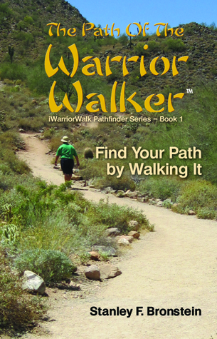 The Path Of The Warrior Walker  by  Stanley F. Bronstein