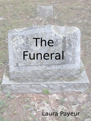 The Funeral  by  Laura Payeur