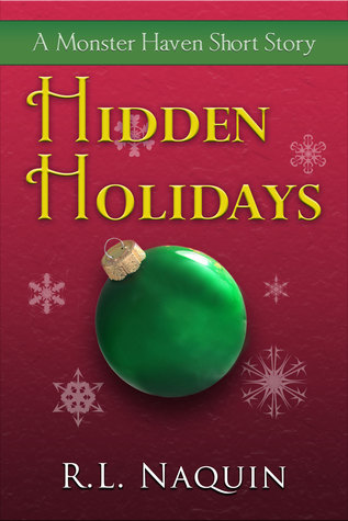 Hidden Holidays: A Monster Haven Short Story  by  R.L. Naquin