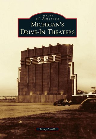 Michigans Drive-In Theaters Harry Skrdla