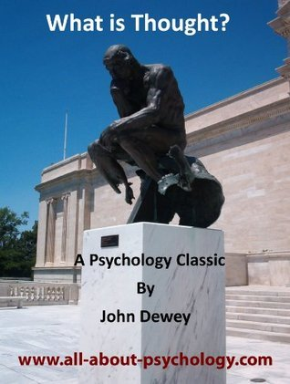 What is Thought?  by  John Dewey