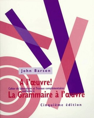 Workbook for La Grammaire A LOeuvre, 5th  by  John Barson