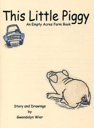 This Little Piggy  by  Gwendolyn Wier